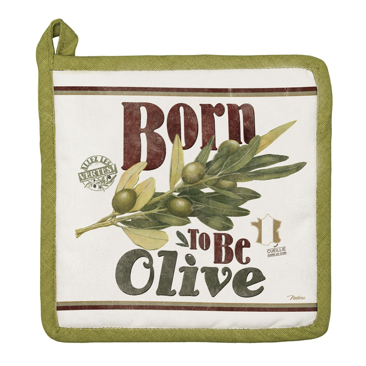 Manique de cuisine born to be olive natives dans tes r ves for Manique de cuisine